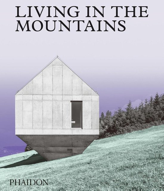 Boek cover Living in the Mountains van Phaidon Editors (Hardcover)