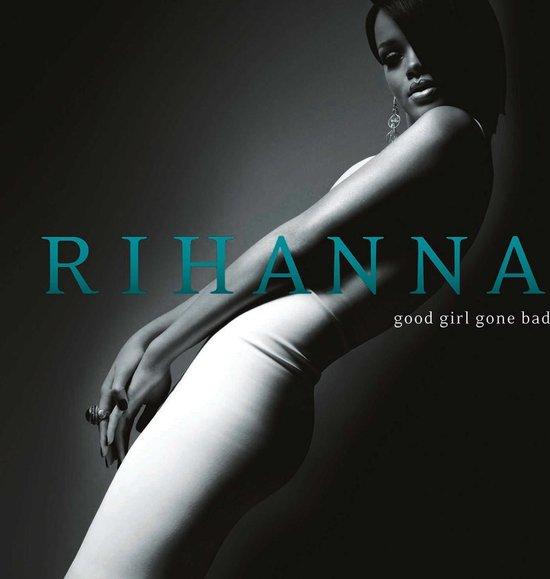 Rihanna - Good Girl Gone Bad