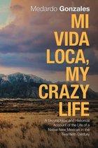 Mi Vida Loca, My Crazy Life
