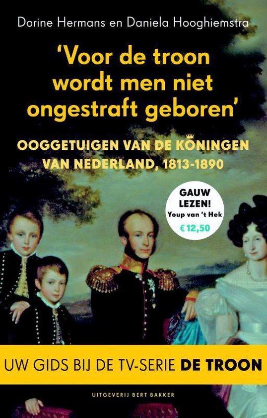 Voor de troon wordt met niet ongestraft geboren' - Daniela Hooghiemstra |