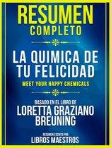 Resumen Completo: La Quimica De Tu Felicidad (Meet Your Happy Chemicals)