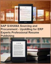 SAP S/4HANA Sourcing and Procurement - Upskilling for ERP Experts Professional Resume Publishing