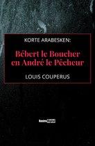 Korte arabesken: Bébert le Boucher en André le Pêcheur