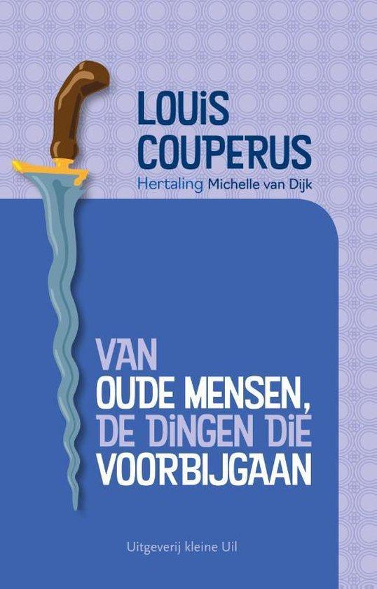 Boek cover Van oude mensen, de dingen die voorbijgaan van Louis Couperus (Paperback)