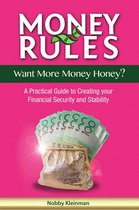 Money Rules - Want More Money Honey?