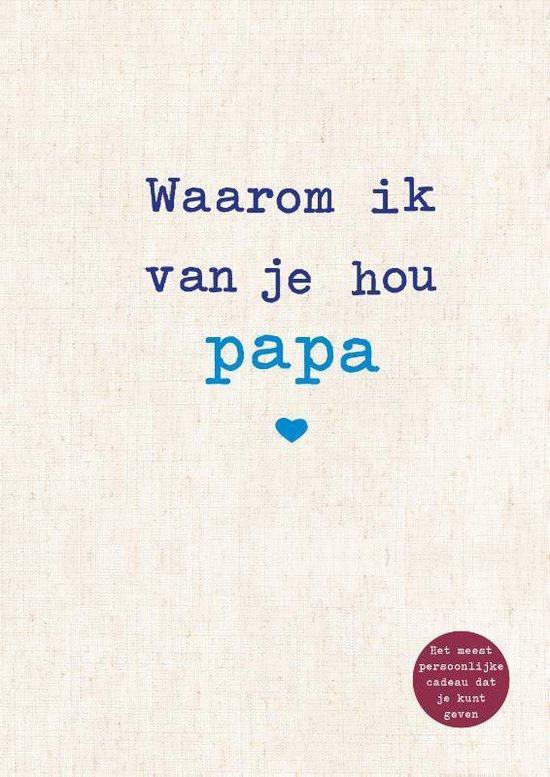 Boek cover Waarom ik van je hou papa van Alexandra Reinwarth (Hardcover)
