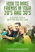 How To Make Friends In Your 20s And 30s