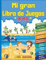 Mi Gran Libro de Juegos XXL +125 Juegos: Para ninos de 5 a 7 anos - Libro de actividades de logica y reflexion -0 tematicas
