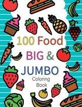 100 Food BIG & JUMBO Coloring Book