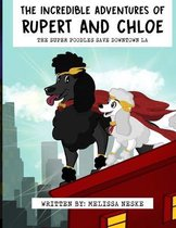 The Incredible Adventures of Rupert and Chloe