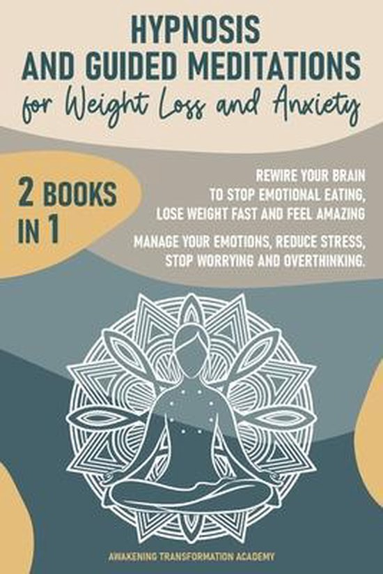 Hypnosis and Guided Meditations for Weight Loss and Anxiety