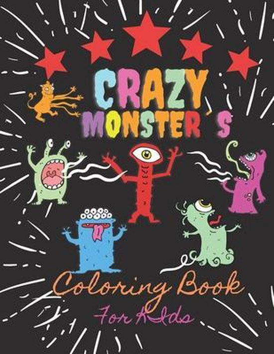 Crazy Monster`s Coloring Book For Kids
