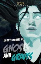 Short Stories of Ghosts and Graves