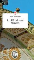 Erzahl mir von Wieden. Life is a Story - story.one