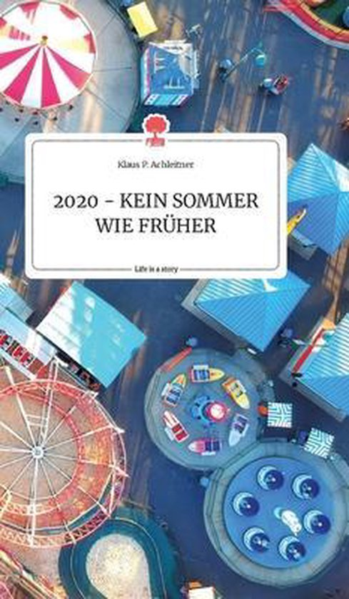 2020 - KEIN SOMMER WIE FRuHER. Life is a Story - story.one