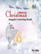 Merry Christmas Angels Coloring Book for Kids