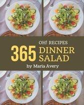 Oh! 365 Dinner Salad Recipes