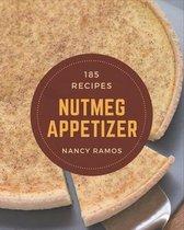 185 Nutmeg Appetizer Recipes