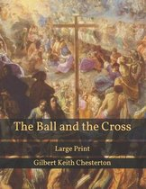 The Ball and the Cross: Large Print