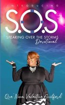 S.O.S. Speaking Over The Storms Devotional
