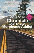 Chronicle of an English Morpheme Addict