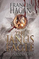 The Janus Eagle: The House of Caves