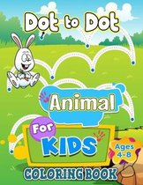 Dot to Dot Animal Coloring Book For Kids Ages 4-8