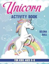 Unicorn Activity Book For Kids Ages 6-8