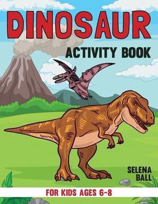 Dinosaur Activity Book For Kids Ages 6-8