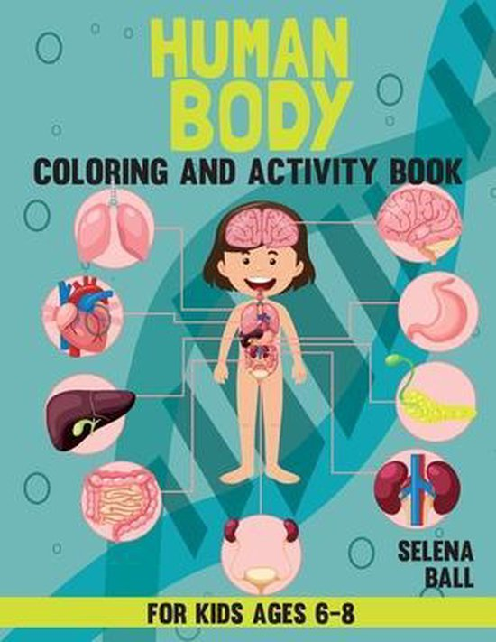 Human Body Coloring Book And Activity Book For Kids Ages 6-8