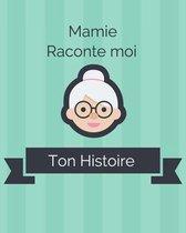 Mamie Raconte moi ton histoire