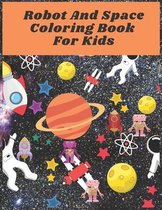 Robot And Space Coloring Book For Kids