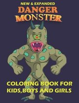 Danger monster coloring book kids, boys and girls(new and expanded)