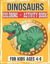 DINOSAURS Coloring + Activity Book for kids Ages 4-8