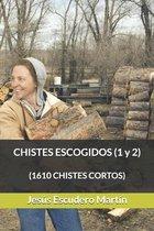 CHISTES ESCOGIDOS (1 y 2)