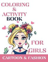 Coloring & activity book for girls, Cartoon and Fashion: Coloring & Activity book for girls Cartoon & Fashion