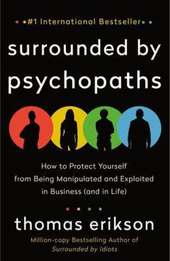Boek cover Surrounded by Psychopaths: How to Protect Yourself from Being Manipulated and Exploited in Business (and in Life) van Thomas Erikson (Paperback)