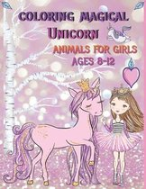 Coloring Magical Unicorn Animals for Girls Ages 8-12: Cute Animals
