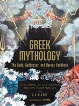 Greek Mythology: The Gods, Goddesses, and Heroes Handbook