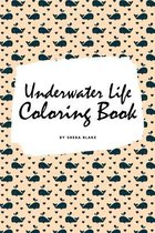 Underwater Life Coloring Book for Children (6x9 Coloring Book / Activity Book)