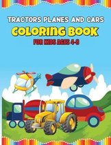 Tractors Planes and Cars Coloring Book