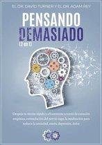 PENSANDO DEMASIADO - 2 en 1