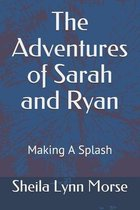 The Adventures of Sarah and Ryan: Making a Splash