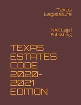 Texas Estates Code 2020-2021 Edition