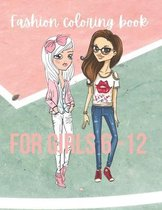 Fashion Coloring Book For Girls 6 - 12