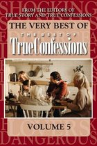 The Very Best Of The Best Of True Confessions, Volume 5