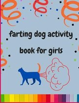 Farting dog activity book for girls: A collection of Funny & super easy puppies activity pages for kids & toddlers & girls .Awesome Book for animal lovers