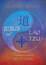 Jesus & Lao Tzu: Adventures with the Tao Te Ching