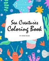 Sea Creatures Coloring Book for Children (8x10 Coloring Book / Activity Book)