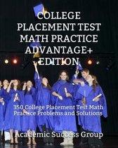 College Placement Test Math Practice Advantage+ Edition